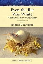 Even the rat was white a historical view of psychology