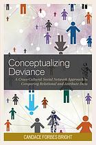 Conceptualizing deviance : a cross-cultural social network approach to comparing relational and attribute data