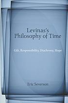 Levinas's philosophy of time : gift, responsibility, diachrony, hope