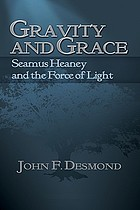Gravity and grace : Seamus Heaney and the force of light