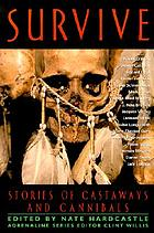 Survive : stories of castaways and cannibals