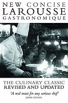 New concise Larousse gastronomique : the world's greatest cookery encyclopedia.