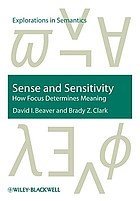 Sense and sensitivity : how focus determines meaning