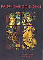 Painting on light : drawings and stained glass in the age of Dürer and Holbein : [exhibition], The J. Paul Getty Museum, [Los Angeles, from July 11 to September 24, 2000]; The Saint Louis Art Museum, [from November 4, 2000 to January 7, 2001]