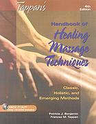Tappan's handbook of healing massage techniques : classic, holistic, and emerging methods
