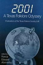 2001 : a Texas folklore odyssey