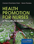 Health promotion for nurses : a practical guide