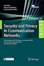 Security and Privacy in Communication Networks : 5th International ICST Conference, SecureComm 2009, Athens, Greece, September 14-18, 2009, Revised Selected Papers