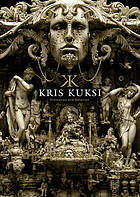 Kris Kuksi : divination and delusion