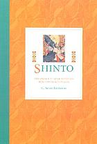 Shinto : origins, rituals, festivals, spirits, sacred places