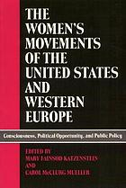 The Women's movements of the United States and Western Europe : consciousness, political opportunity, and public policy