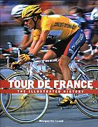 Tour de France : the illustrated history