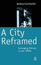 A City Reframed : Managing Warsaw in the 1990's