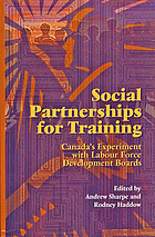Social partnerships for training : Canada's experiment with labour force development boards