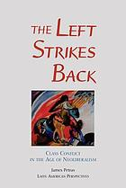 The left strikes back : class conflict in Latin America in the age of neoliberalism