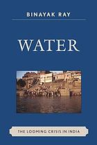 Water : the looming crisis in India