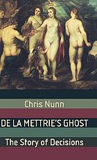 De La Mettrie's ghost : the story of decisions