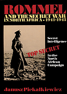 Rommel and the secret war in North Africa, 1941-1943 : secret intelligence in the North African campaign