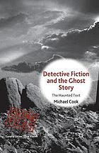 Detective Fiction and the Ghost Story : the Haunted Text