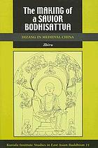 The making of a savior bodhisattva : Dizang in medieval China