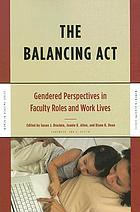 The balancing act : gendered perspectives in faculty roles and work lives