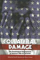 Collateral damage : the psychological consequences of America's war on terrorism