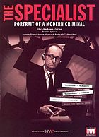 The specialist : portrait of a modern criminal