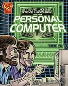 Steve Jobs, Steve Wozniak and the personal computer