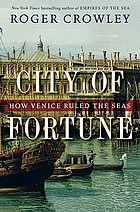 City of fortune : how Venice ruled the seas