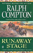 Ralph Compton's runaway stage : a novel