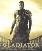 Gladiator : the making of the Ridley Scott epic