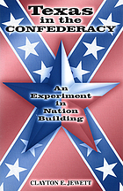 Texas in the Confederacy : an experiment in nation building