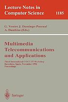 Multimedia telecommunications and applications : Barcelona, Spain, November 25-27, 1996 ; proceedings