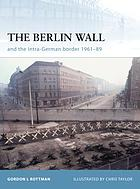 The Berlin Wall and the Intra-German Border, 1961-89