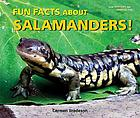 Fun facts about salamanders!