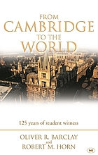 From Cambridge to the world : 125 years of student witness