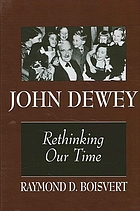 John Dewey : rethinking our time