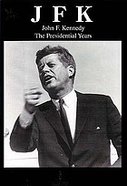 J.F.K. : the presidential years.
