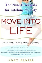 Move into life : the nine essentials for lifelong vitality