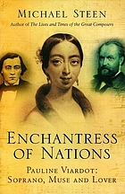 Enchantress of nations : Pauline Viardot - soprano, muse and lover