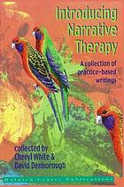 Introducing narrative therapy : a collection of practice-based writings