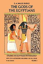 The gods of the Egyptians : or, Studies in Egyptian mythology
