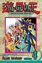 Yu-Gi-Oh! : millennium world. Vol. 4, Birth of the dragon