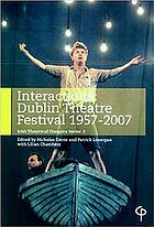 Interactions : Dublin Theatre Festival, 1957-2007