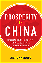 Prosperity in China : international responsibility and opportunity for a growing power