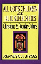 All God's children and blue suede shoes : Christians & popular culture
