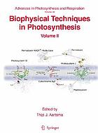 Biophysical techniques in photosynthesis. Volume II