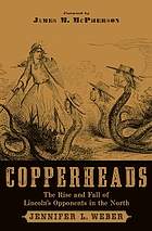 Copperheads : the rise and fall of Lincoln's opponents in the North