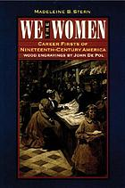 We the women : career firsts of nineteenth-century America