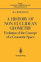 A history of non-Euclidean geometry : evolution of the concept of a geometric space